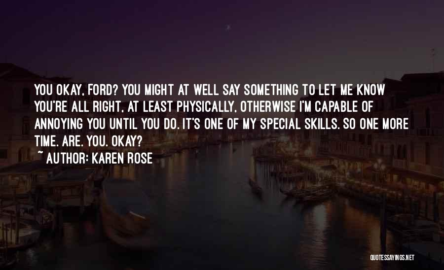 You Are Something Special Quotes By Karen Rose