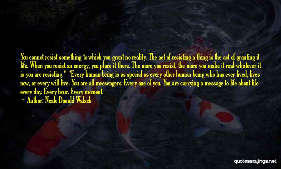 You Are Something Special Quotes By Neale Donald Walsch