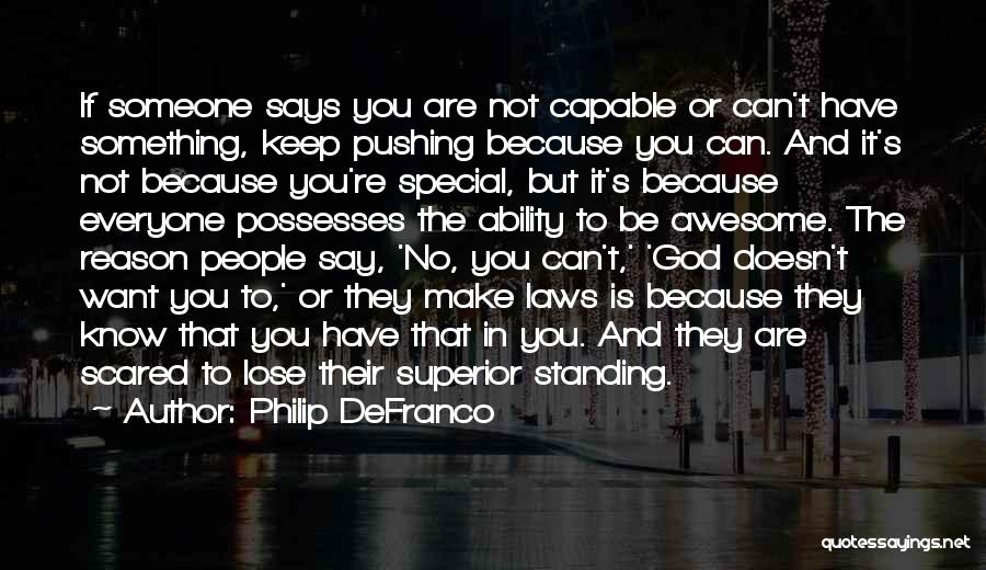 You Are Something Special Quotes By Philip DeFranco