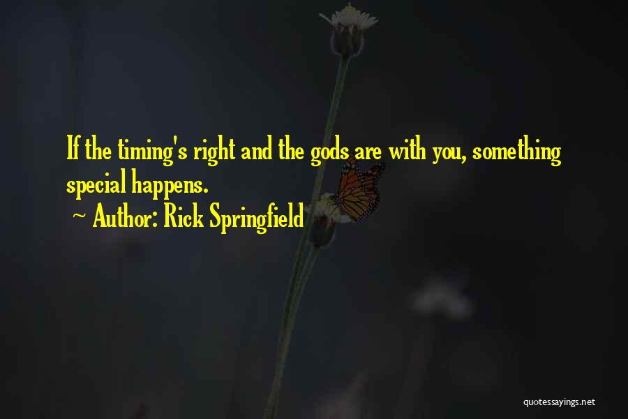 You Are Something Special Quotes By Rick Springfield
