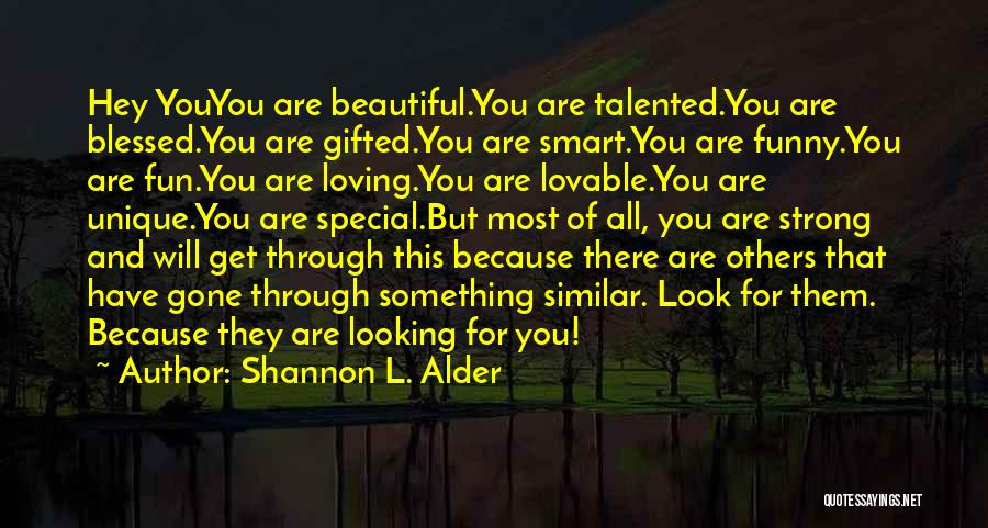You Are Something Special Quotes By Shannon L. Alder