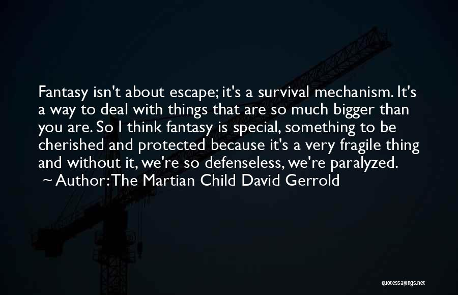 You Are Something Special Quotes By The Martian Child David Gerrold