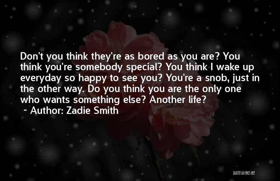 You Are Something Special Quotes By Zadie Smith