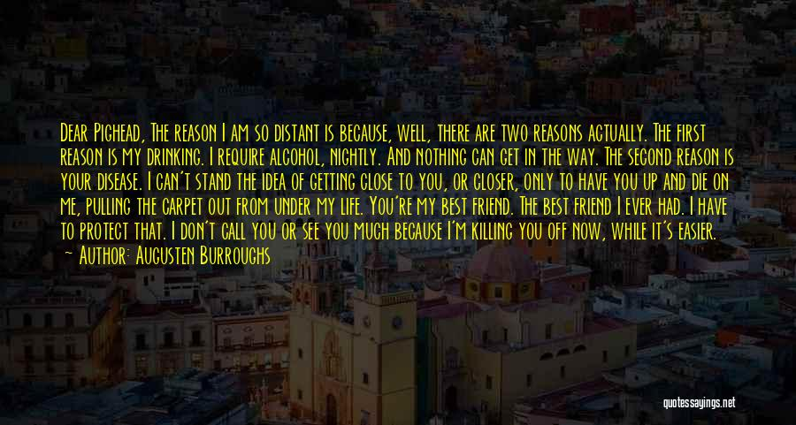 You Are The Best One Quotes By Augusten Burroughs