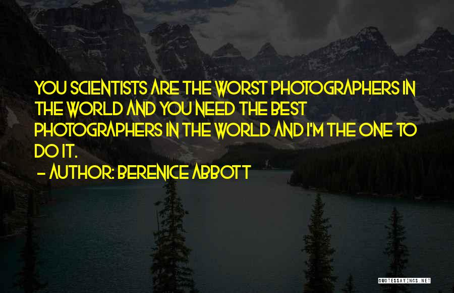You Are The Best One Quotes By Berenice Abbott