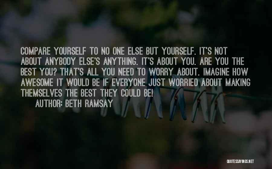 You Are The Best One Quotes By Beth Ramsay