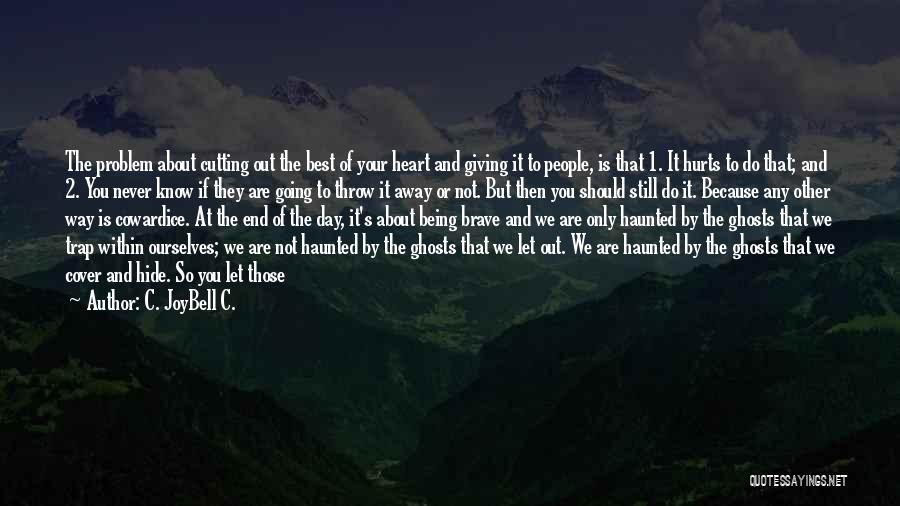 You Are The Best One Quotes By C. JoyBell C.