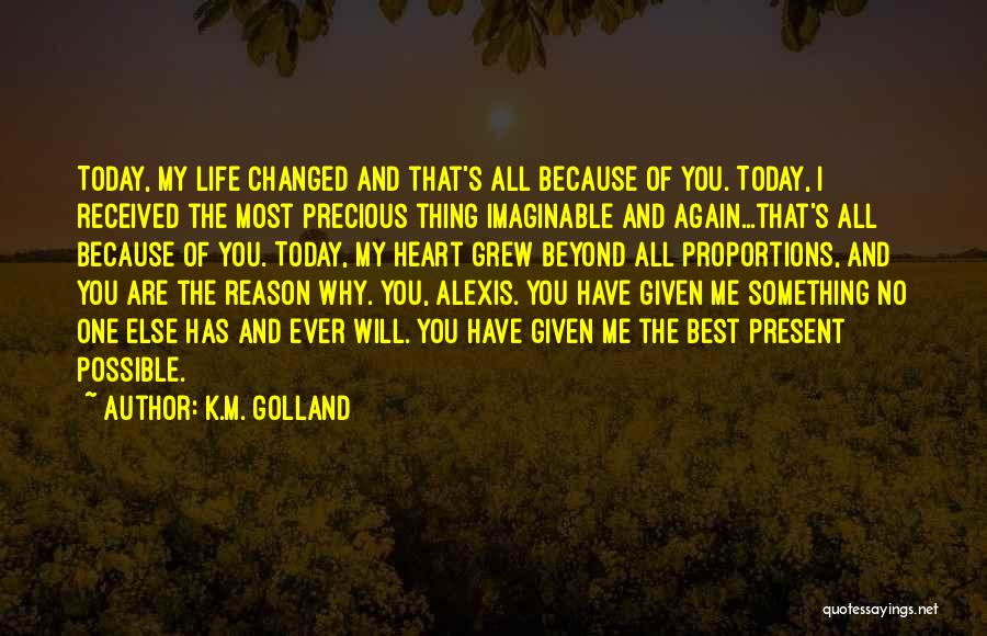 You Are The Best One Quotes By K.M. Golland