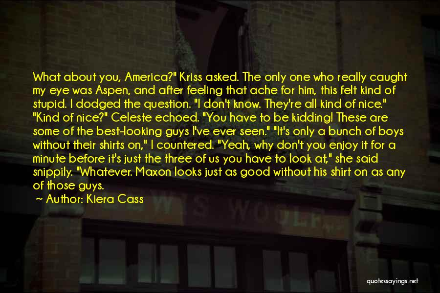 You Are The Best One Quotes By Kiera Cass