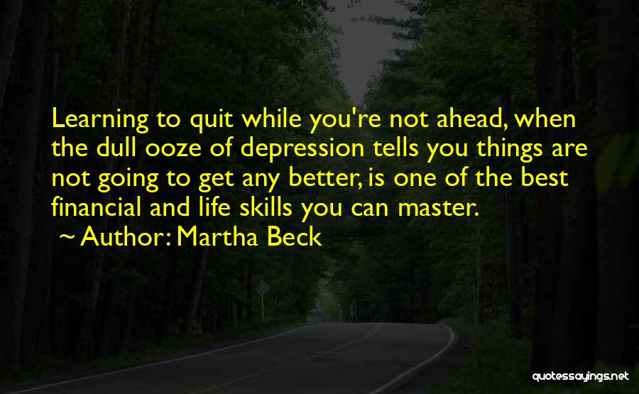 You Are The Best One Quotes By Martha Beck