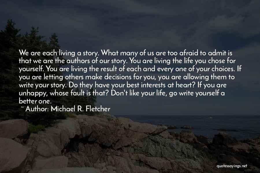 You Are The Best One Quotes By Michael R. Fletcher