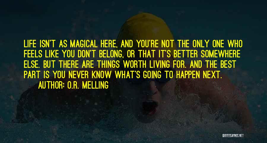 You Are The Best One Quotes By O.R. Melling