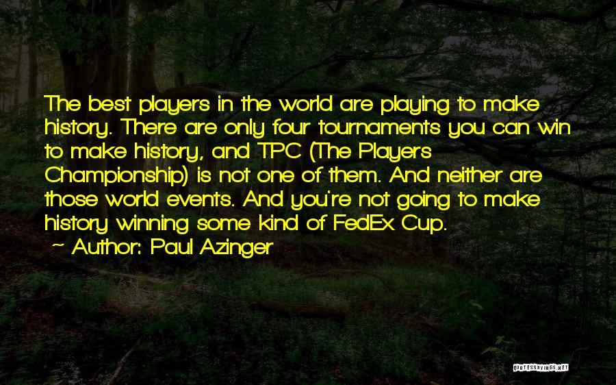 You Are The Best One Quotes By Paul Azinger