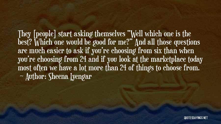 You Are The Best One Quotes By Sheena Iyengar