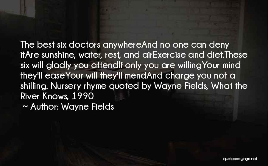 You Are The Best One Quotes By Wayne Fields