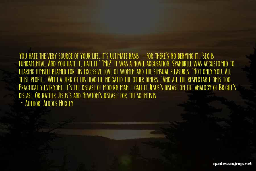 You Are The Only Love Quotes By Aldous Huxley
