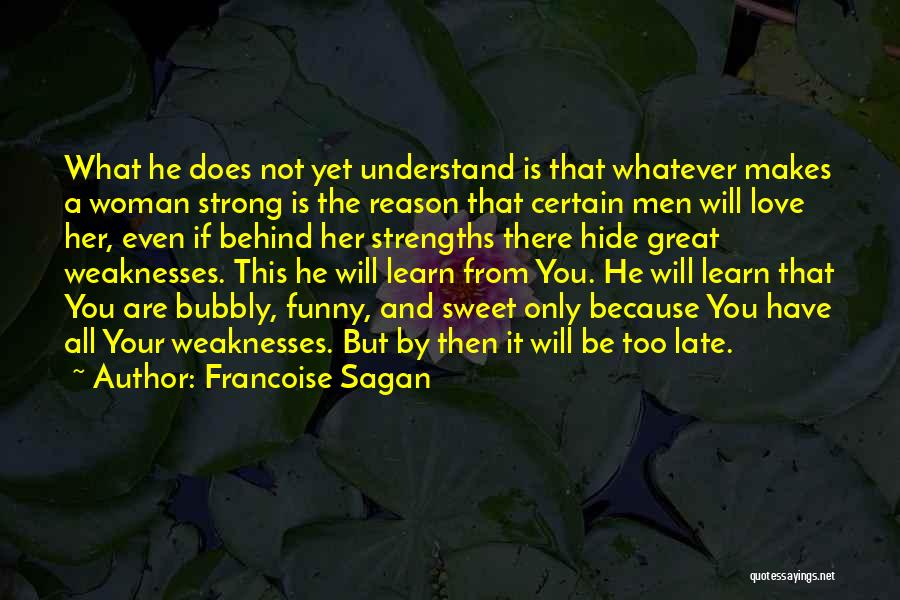 You Are The Only Love Quotes By Francoise Sagan