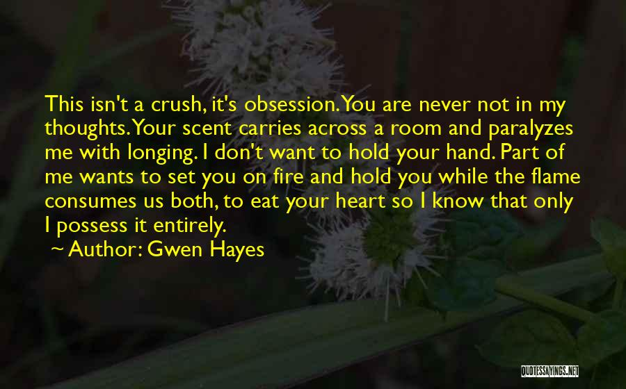You Are The Only Love Quotes By Gwen Hayes