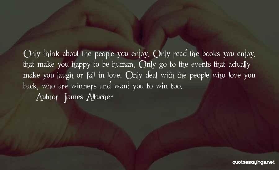 You Are The Only Love Quotes By James Altucher