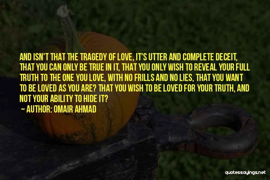 You Are The Only Love Quotes By Omair Ahmad
