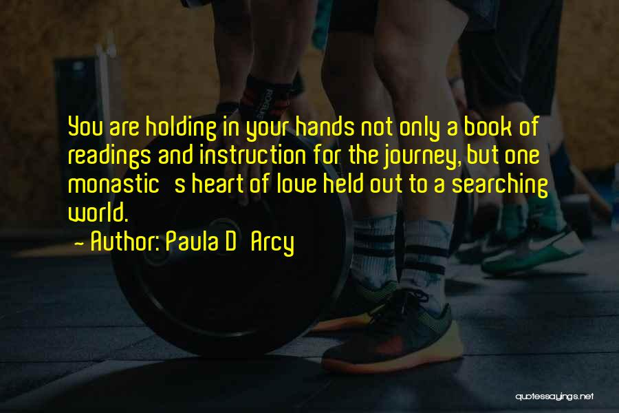 You Are The Only Love Quotes By Paula D'Arcy