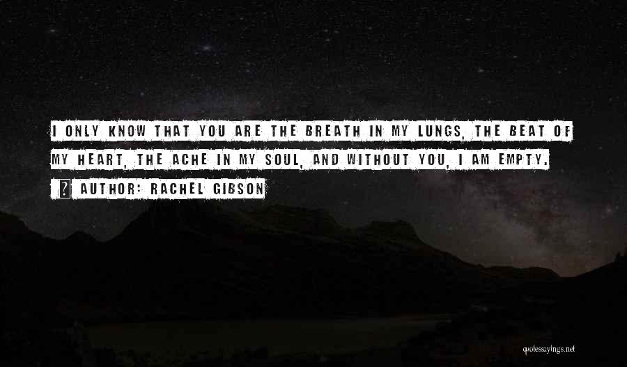 You Are The Only Love Quotes By Rachel Gibson