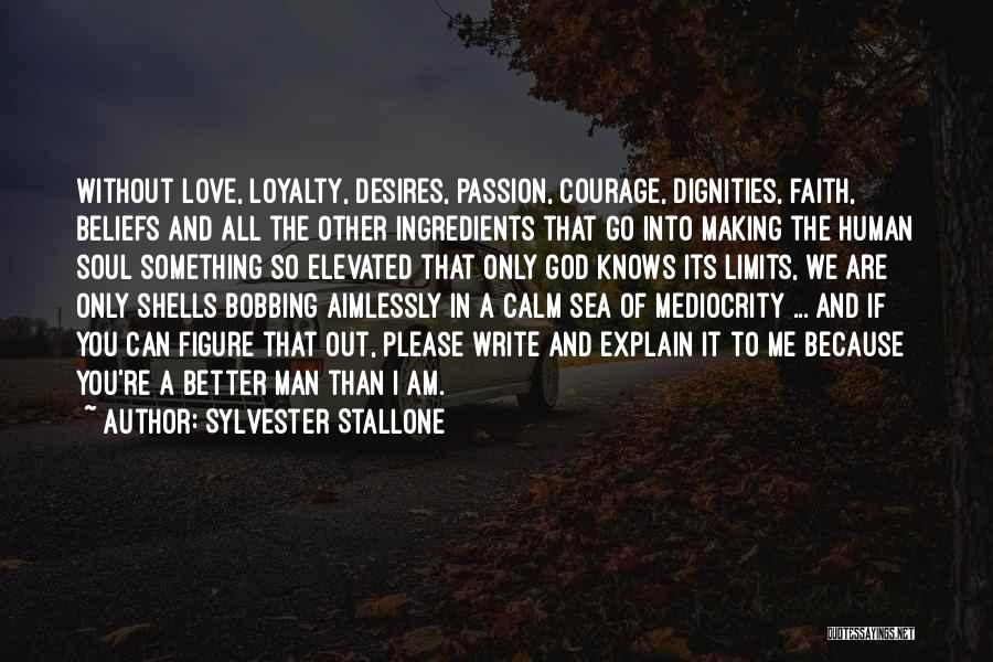 You Are The Only Love Quotes By Sylvester Stallone