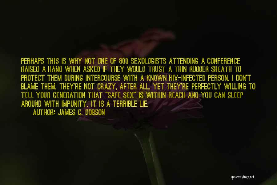 You Are The Only One To Blame Quotes By James C. Dobson