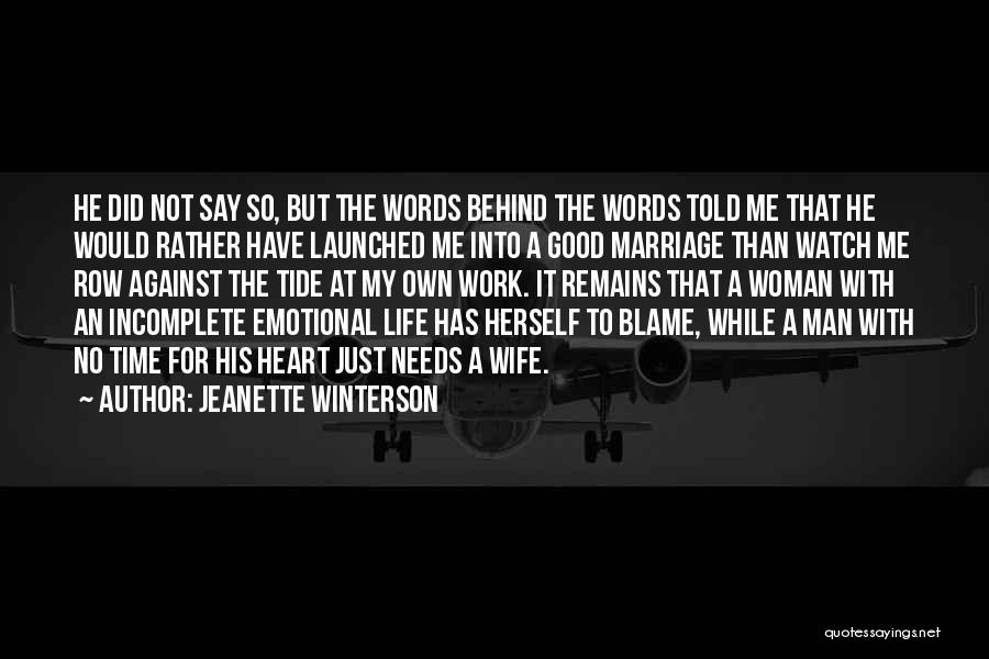 You Are The Only One To Blame Quotes By Jeanette Winterson