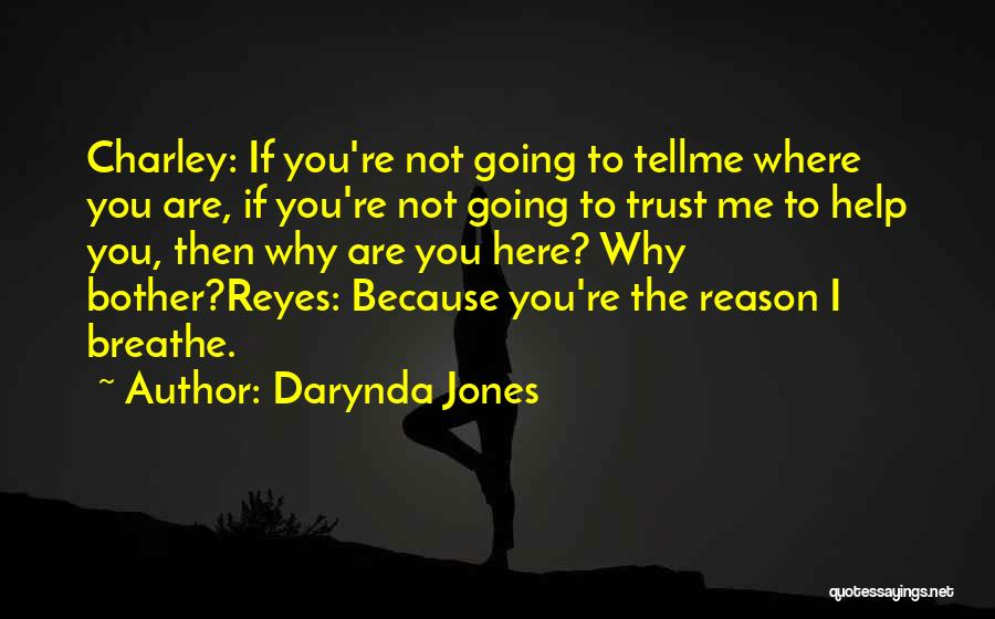 You Are The Reason I Breathe Quotes By Darynda Jones