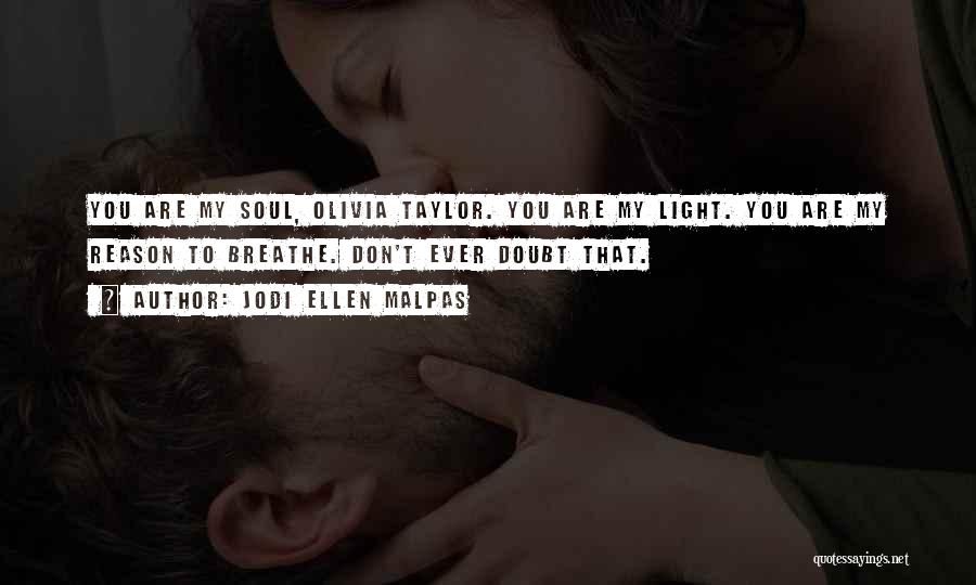 You Are The Reason I Breathe Quotes By Jodi Ellen Malpas