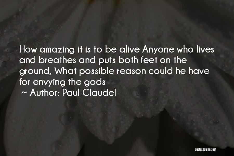 You Are The Reason I Breathe Quotes By Paul Claudel