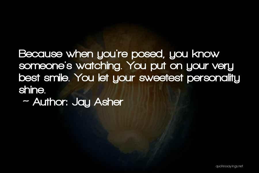 You Are The Sweetest Thing Quotes By Jay Asher