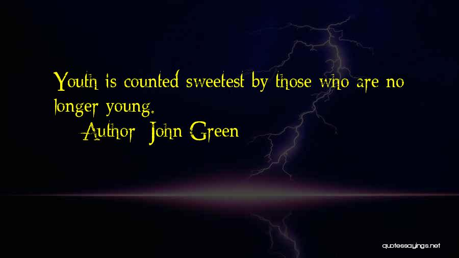 You Are The Sweetest Thing Quotes By John Green