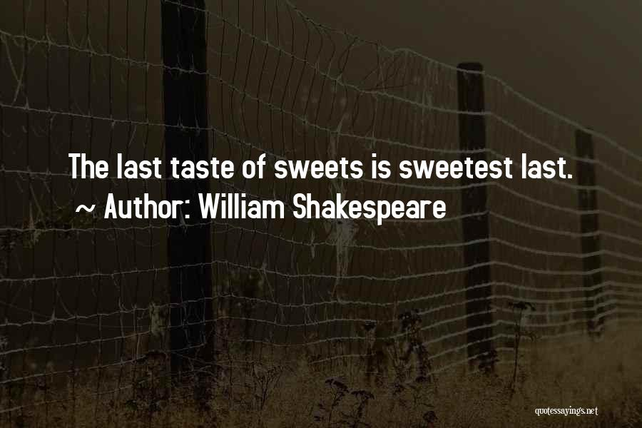 You Are The Sweetest Thing Quotes By William Shakespeare