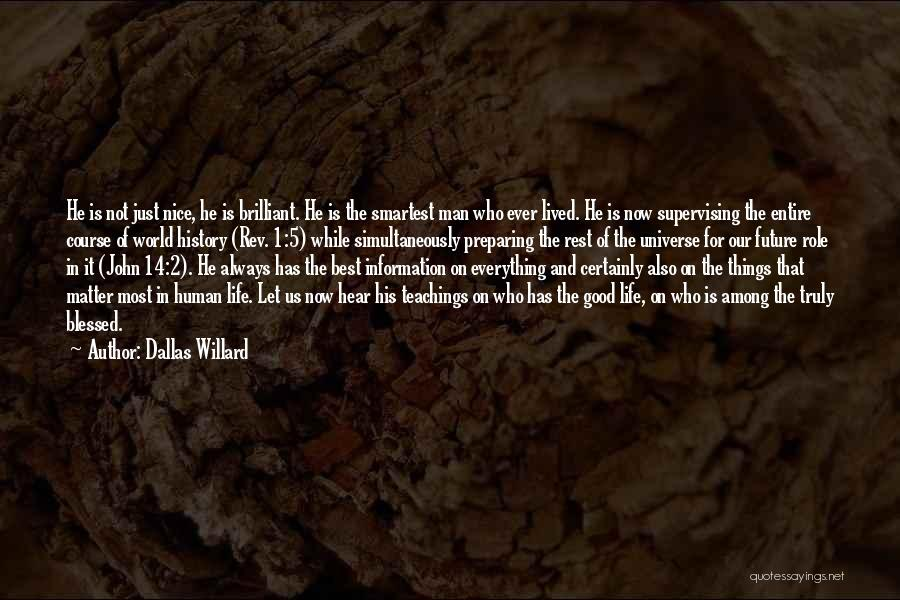 You Are Truly Blessed Quotes By Dallas Willard