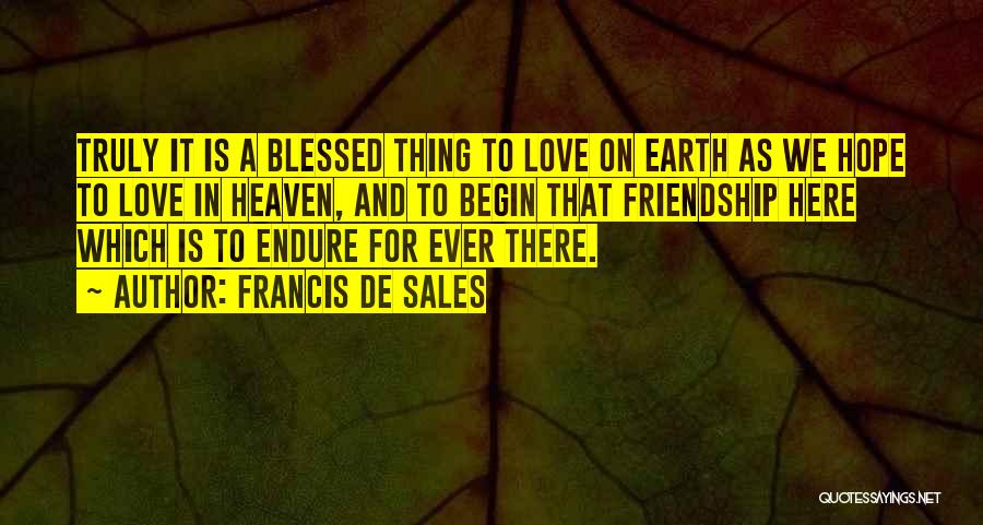 You Are Truly Blessed Quotes By Francis De Sales