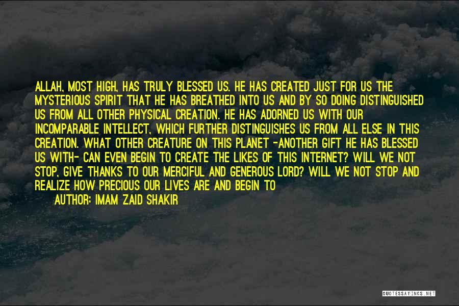 You Are Truly Blessed Quotes By Imam Zaid Shakir