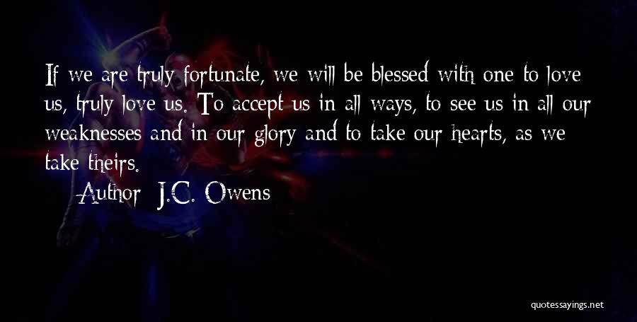 You Are Truly Blessed Quotes By J.C. Owens