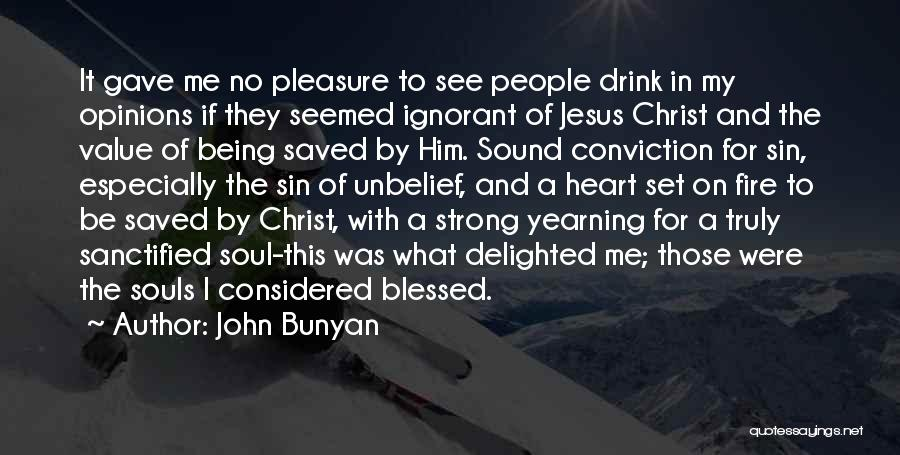 You Are Truly Blessed Quotes By John Bunyan