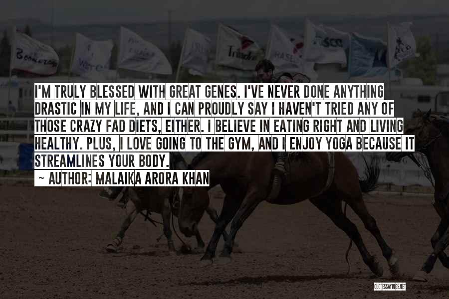 You Are Truly Blessed Quotes By Malaika Arora Khan