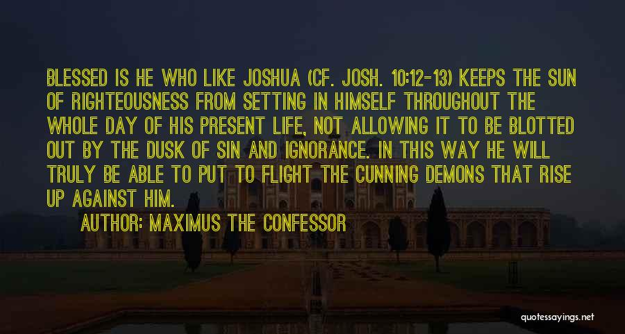 You Are Truly Blessed Quotes By Maximus The Confessor