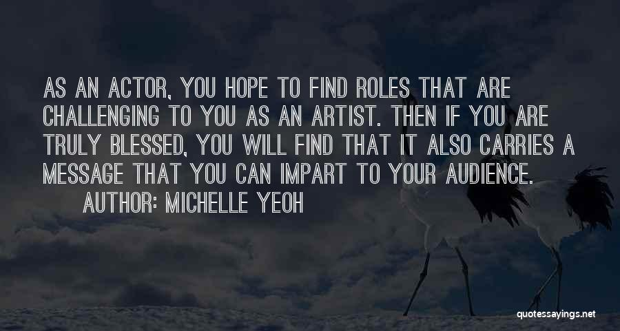 You Are Truly Blessed Quotes By Michelle Yeoh