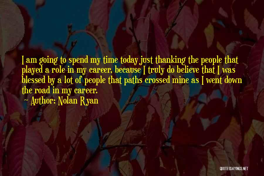 You Are Truly Blessed Quotes By Nolan Ryan