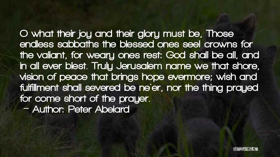 You Are Truly Blessed Quotes By Peter Abelard