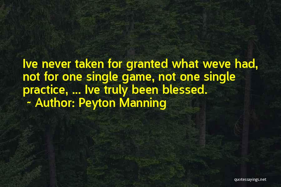 You Are Truly Blessed Quotes By Peyton Manning