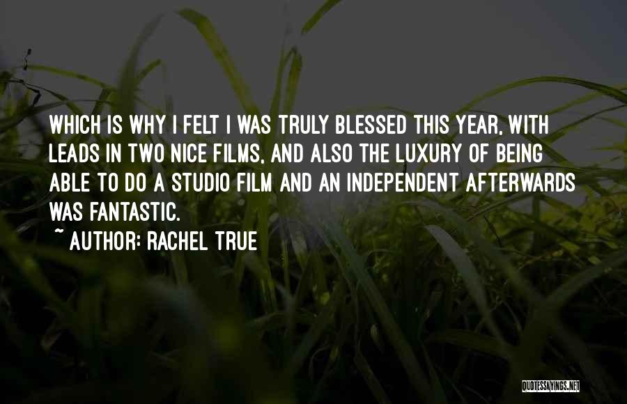 You Are Truly Blessed Quotes By Rachel True