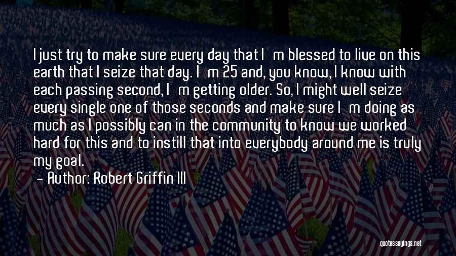 You Are Truly Blessed Quotes By Robert Griffin III