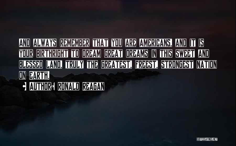 You Are Truly Blessed Quotes By Ronald Reagan