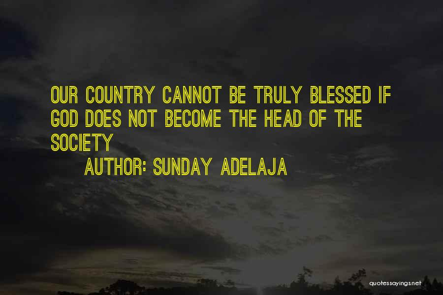 You Are Truly Blessed Quotes By Sunday Adelaja